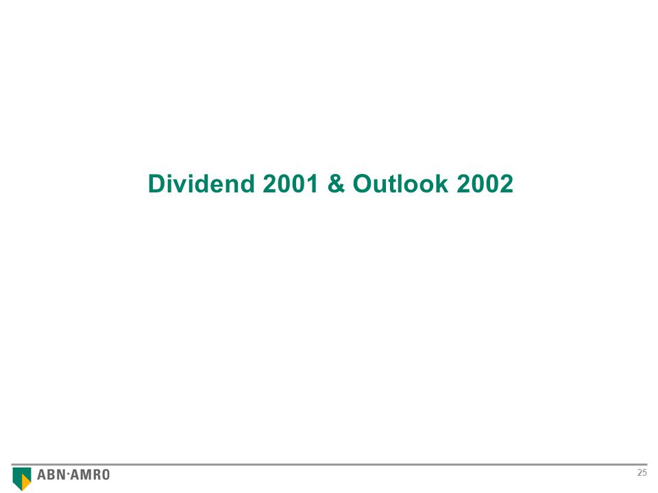 Results 2001 25 Dividend 2001 & Outlook 2002