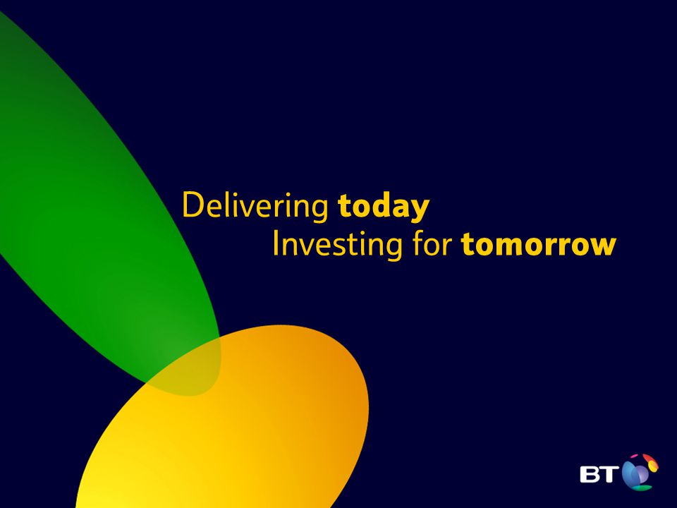 Delivering today Investing for tomorrow