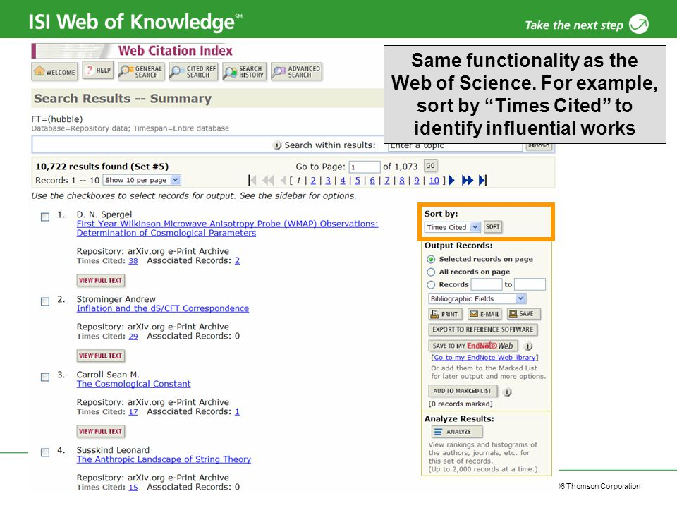 Copyright 2006 Thomson Corporation Same functionality as the Web of Science.