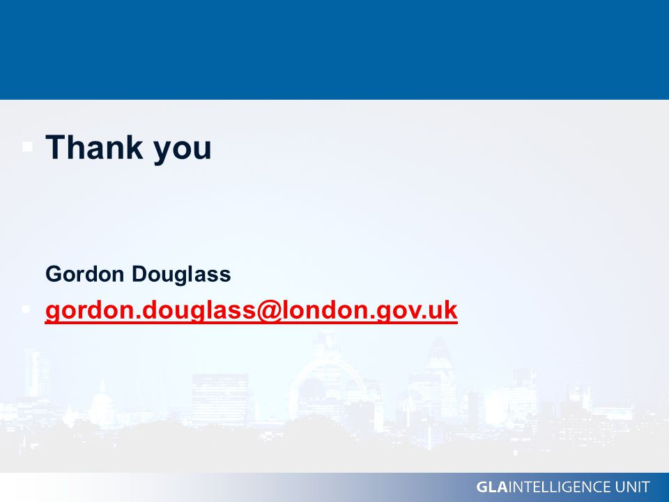  Thank you Gordon Douglass  gordon.douglass@london.gov.uk gordon.douglass@london.gov.uk
