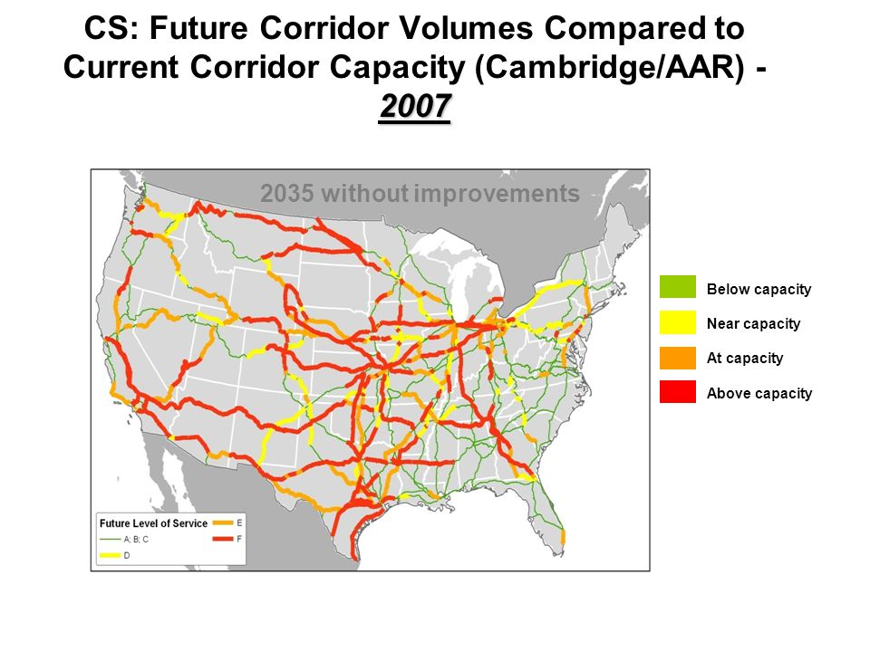 2007 CS: Future Corridor Volumes Compared to Current Corridor Capacity (Cambridge/AAR) - 2007 2035 without improvements Below capacity Near capacity At capacity Above capacity