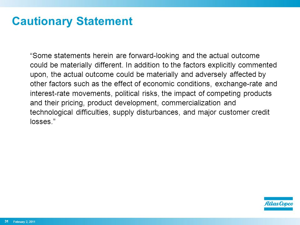 Cautionary Statement Some statements herein are forward-looking and the actual outcome could be materially different.