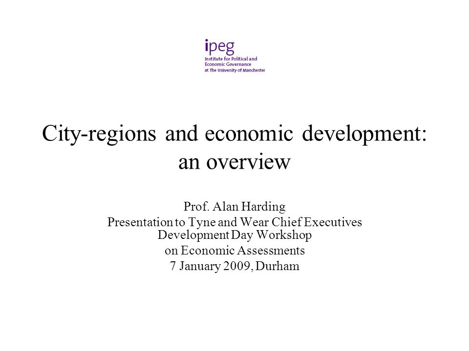 City Regions And Economic Development An Overview Prof Alan