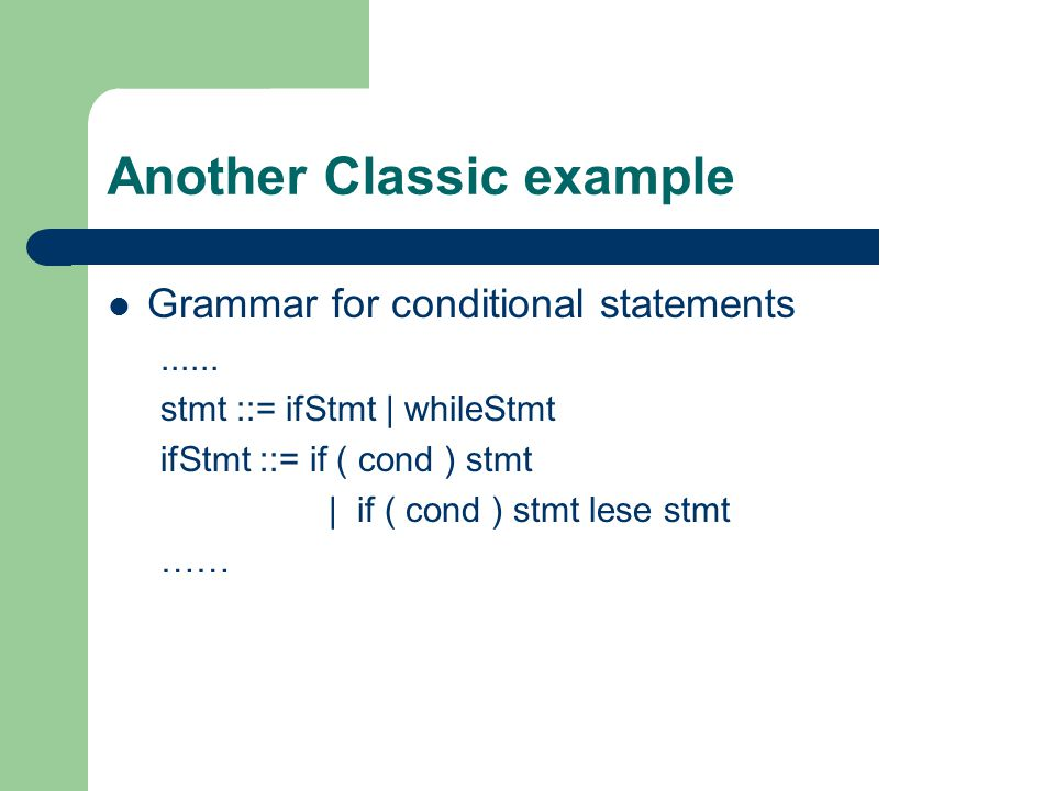 Another Classic example Grammar for conditional statements......