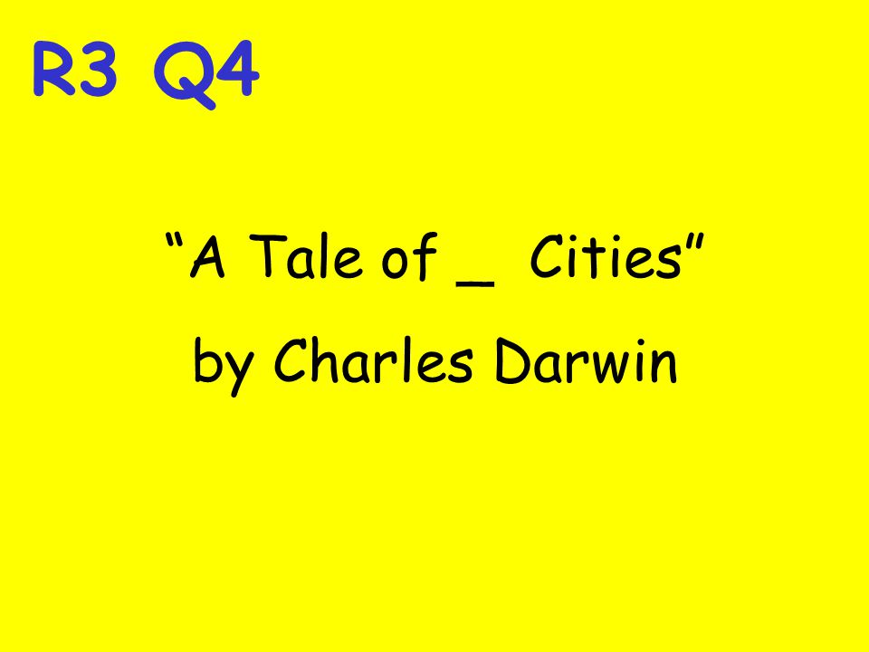R3 Q4 A Tale of _ Cities by Charles Darwin
