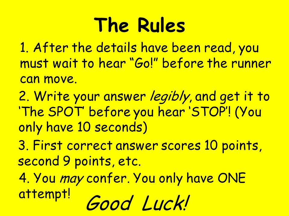 1. After the details have been read, you must wait to hear Go! before the runner can move.