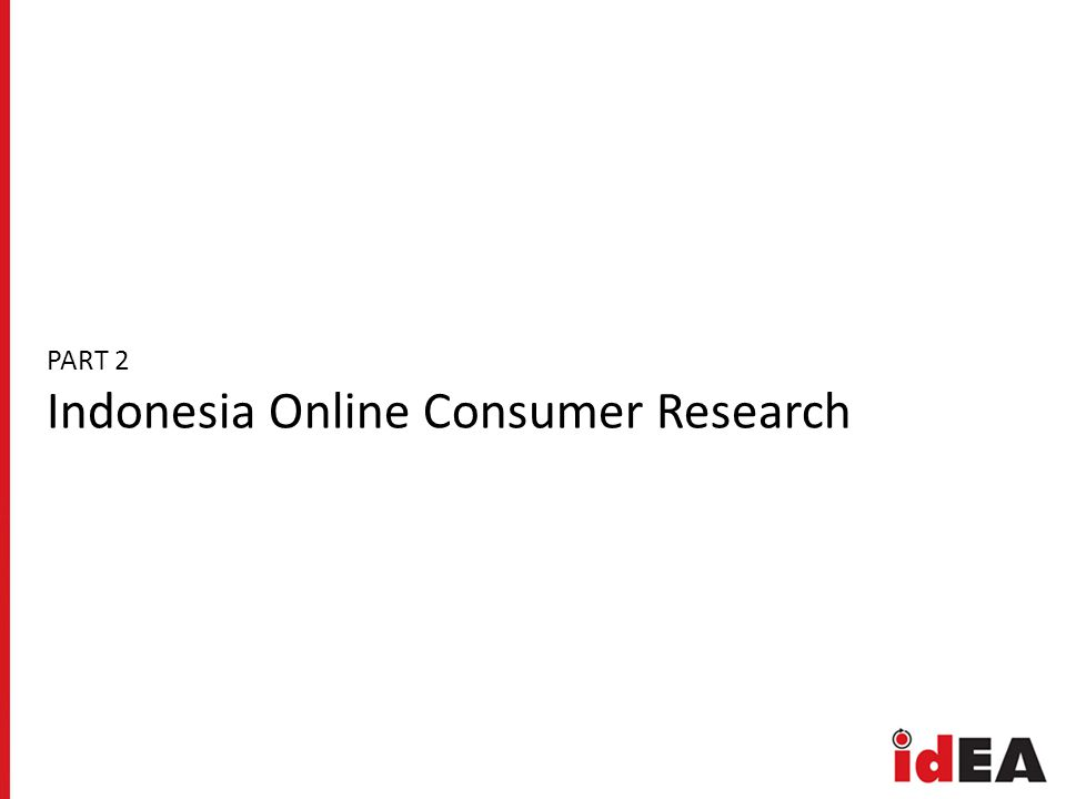 PART 2 Indonesia Online Consumer Research