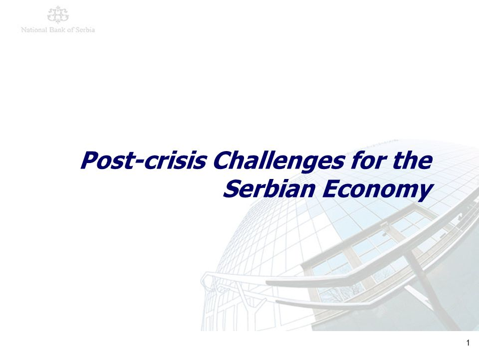 1 Post-crisis Challenges for the Serbian Economy