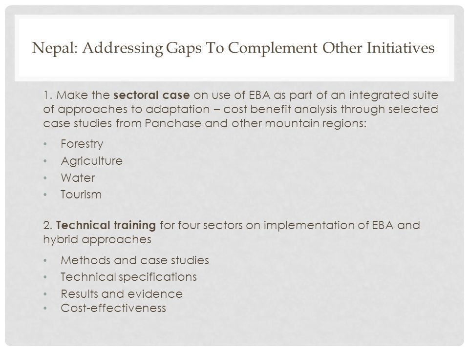 Nepal: Addressing Gaps To Complement Other Initiatives 1.