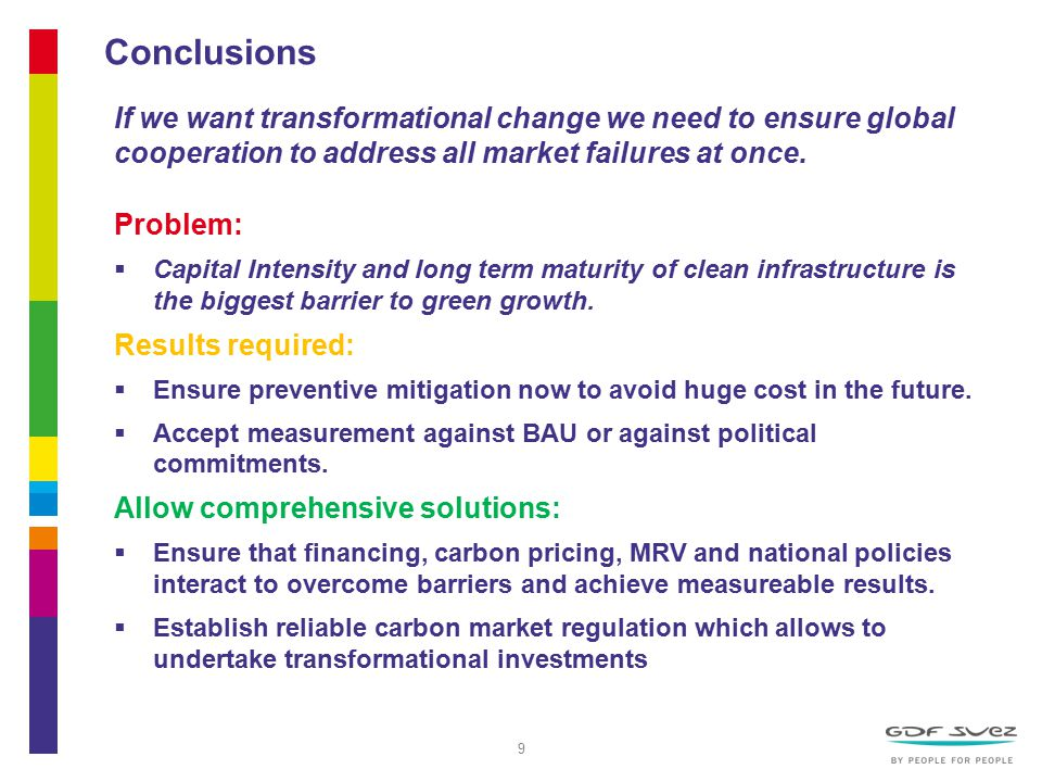 9 Conclusions If we want transformational change we need to ensure global cooperation to address all market failures at once.