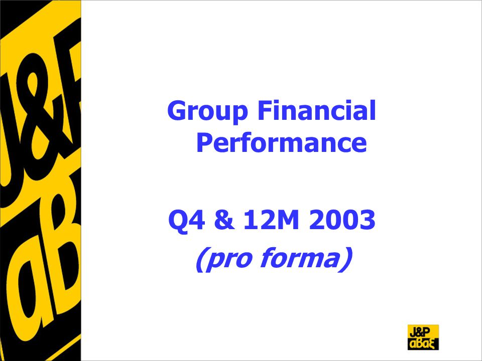 Group Financial Performance Q4 & 12M 2003 (pro forma)