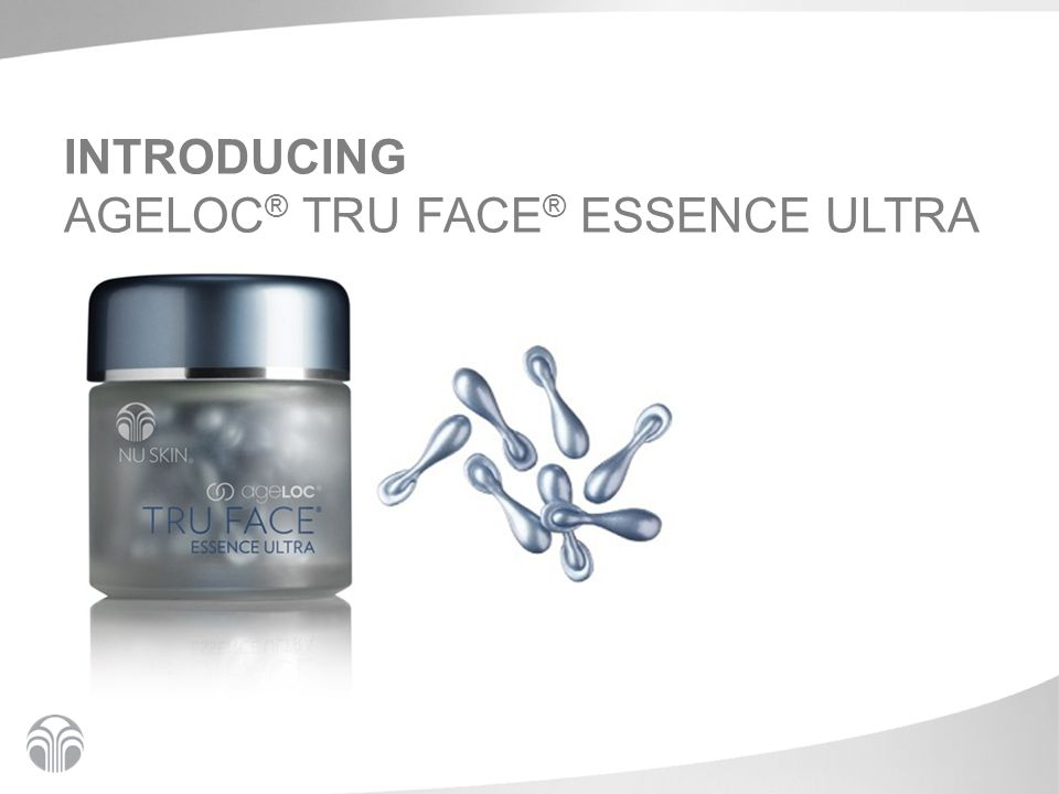 INTRODUCING AGELOC ® TRU FACE ® ESSENCE ULTRA
