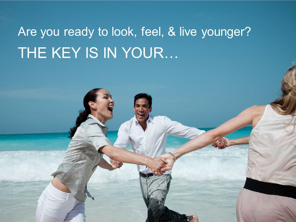 Are you ready to look, feel, & live younger THE KEY IS IN YOUR…