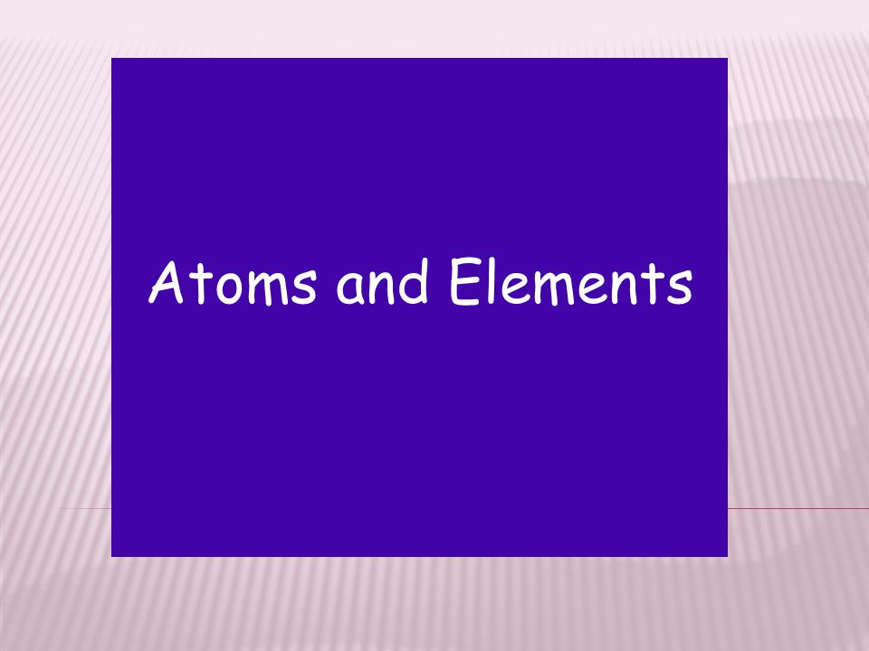 1 Atoms And Elements
