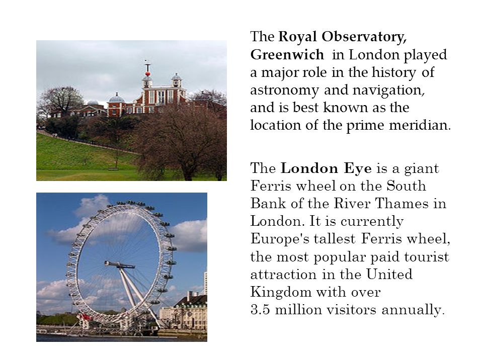 The Royal Observatory, Greenwich in London played a major role in the history of astronomy and navigation, and is best known as the location of the prime meridian.