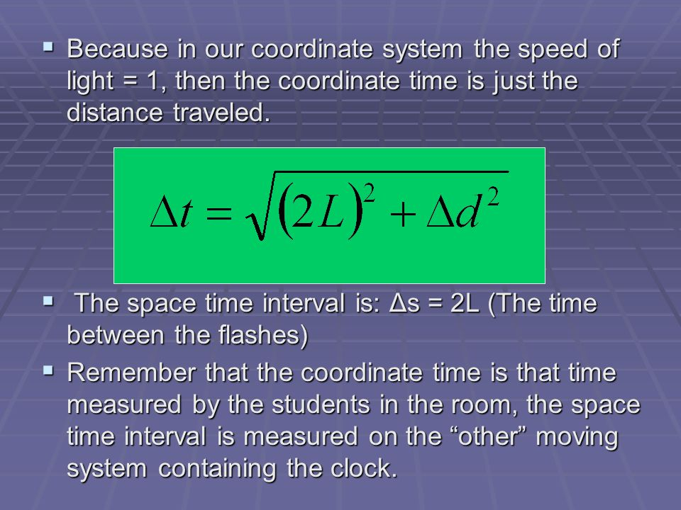  Because in our coordinate system the speed of light = 1, then the coordinate time is just the distance traveled.