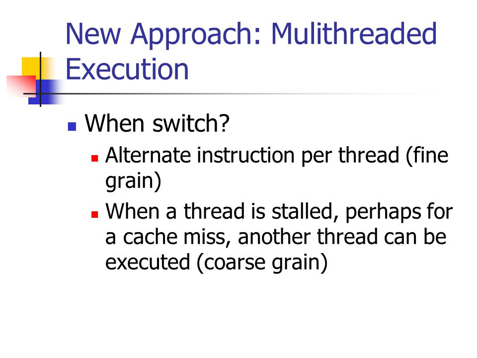 New Approach: Mulithreaded Execution When switch.