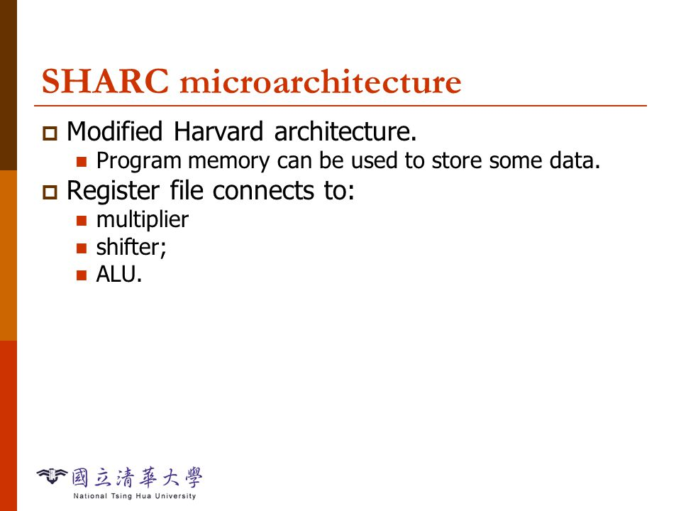Instruction Sets-44 SHARC data types  32-bit IEEE single-precision floating-point.