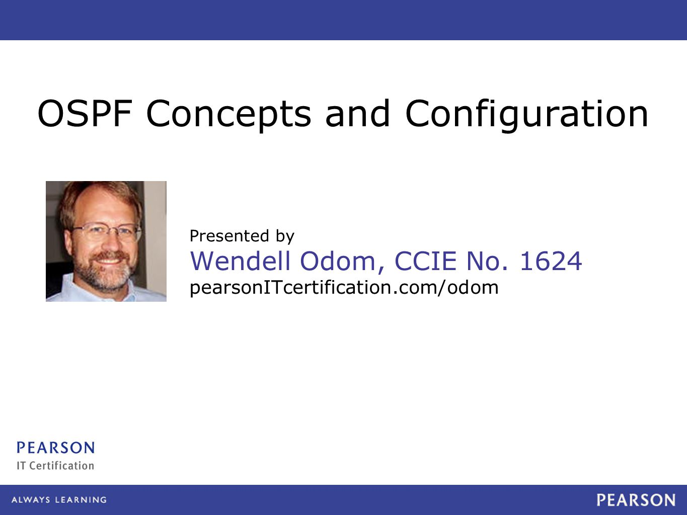 Presented by Wendell Odom, CCIE No.