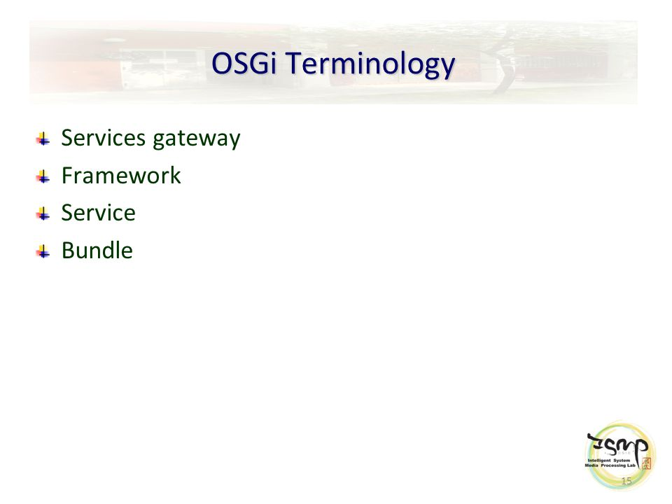 15 OSGi Terminology Services gateway Framework Service Bundle