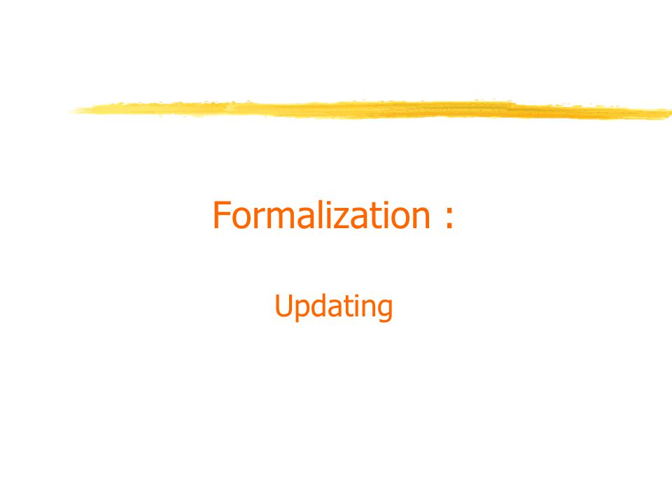 Formalization : Updating