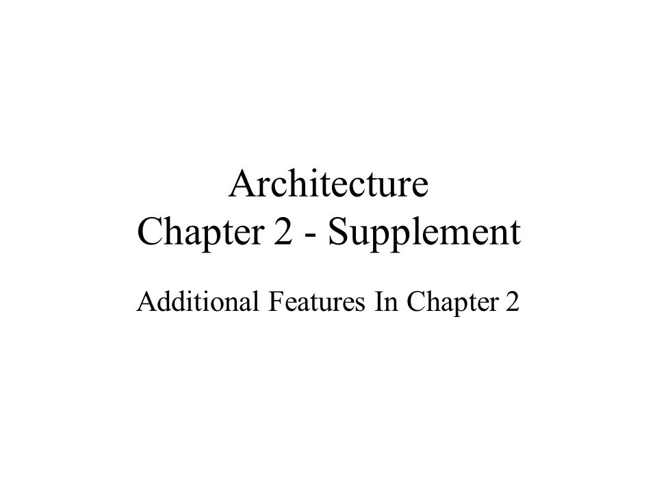 Architecture Chapter 2 - Supplement Additional Features In Chapter 2