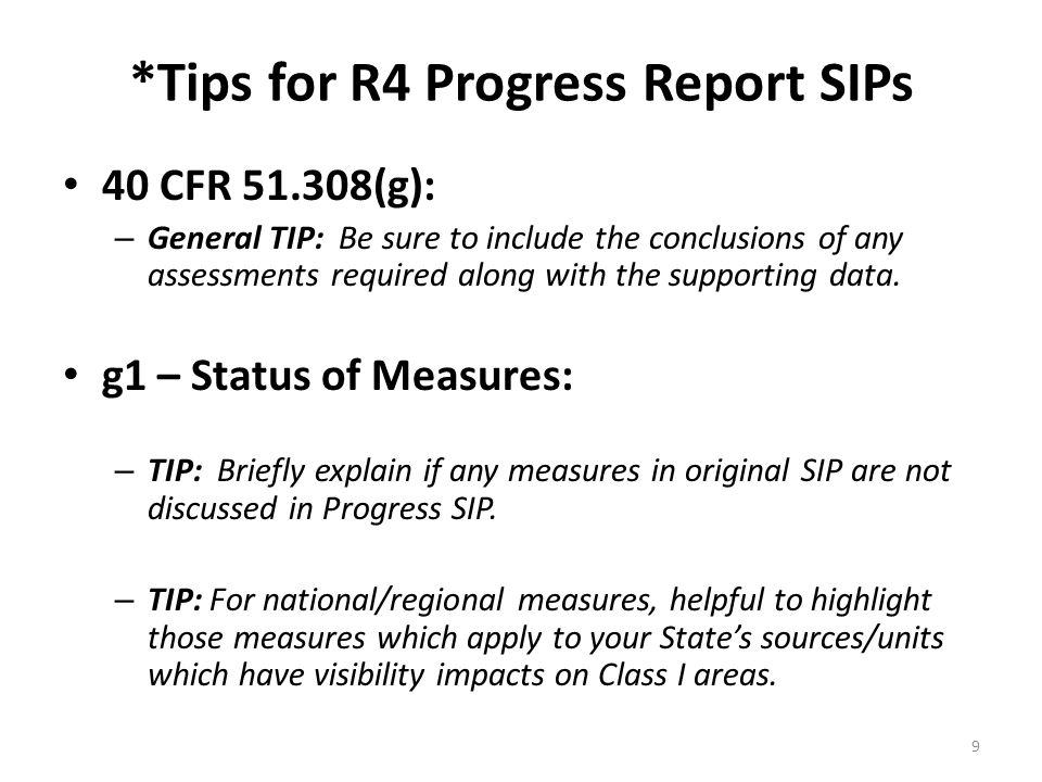 *Tips for R4 Progress Report SIPs 40 CFR (g): – General TIP: Be sure to include the conclusions of any assessments required along with the supporting data.