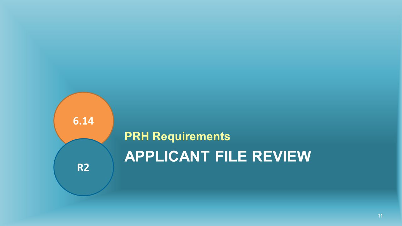 APPLICANT FILE REVIEW PRH Requirements 6.14 R2 11