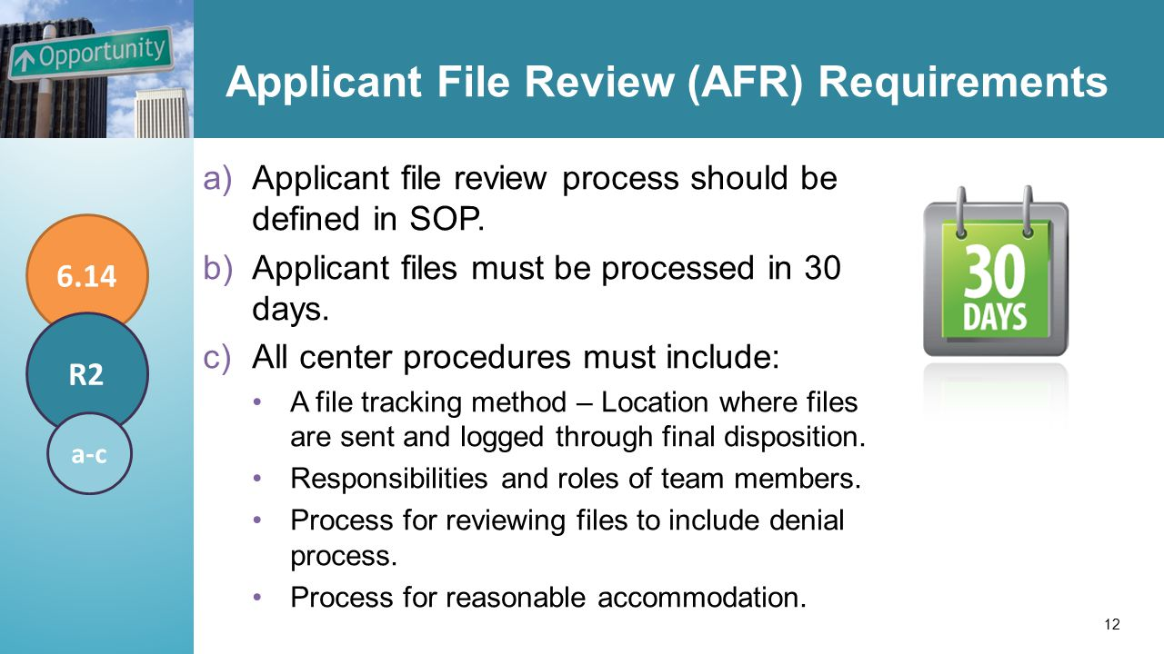Applicant File Review (AFR) Requirements a)Applicant file review process should be defined in SOP.