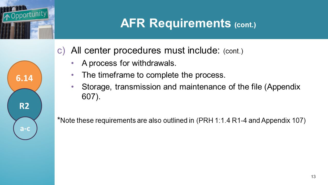 AFR Requirements (cont.) c)All center procedures must include: (cont.) A process for withdrawals.