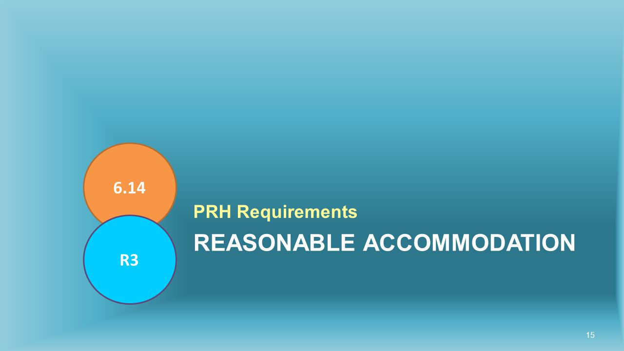 REASONABLE ACCOMMODATION PRH Requirements 6.14 R3 15