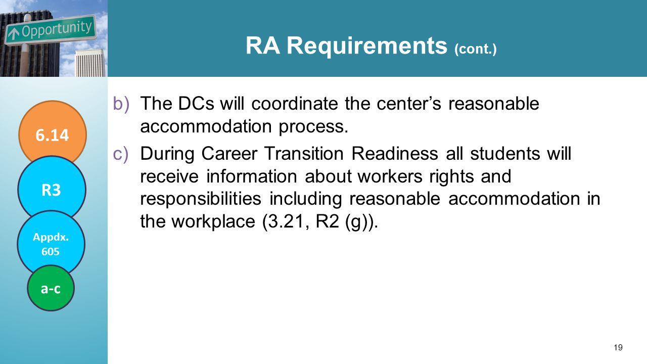 RA Requirements (cont.) b)The DCs will coordinate the center's reasonable accommodation process.