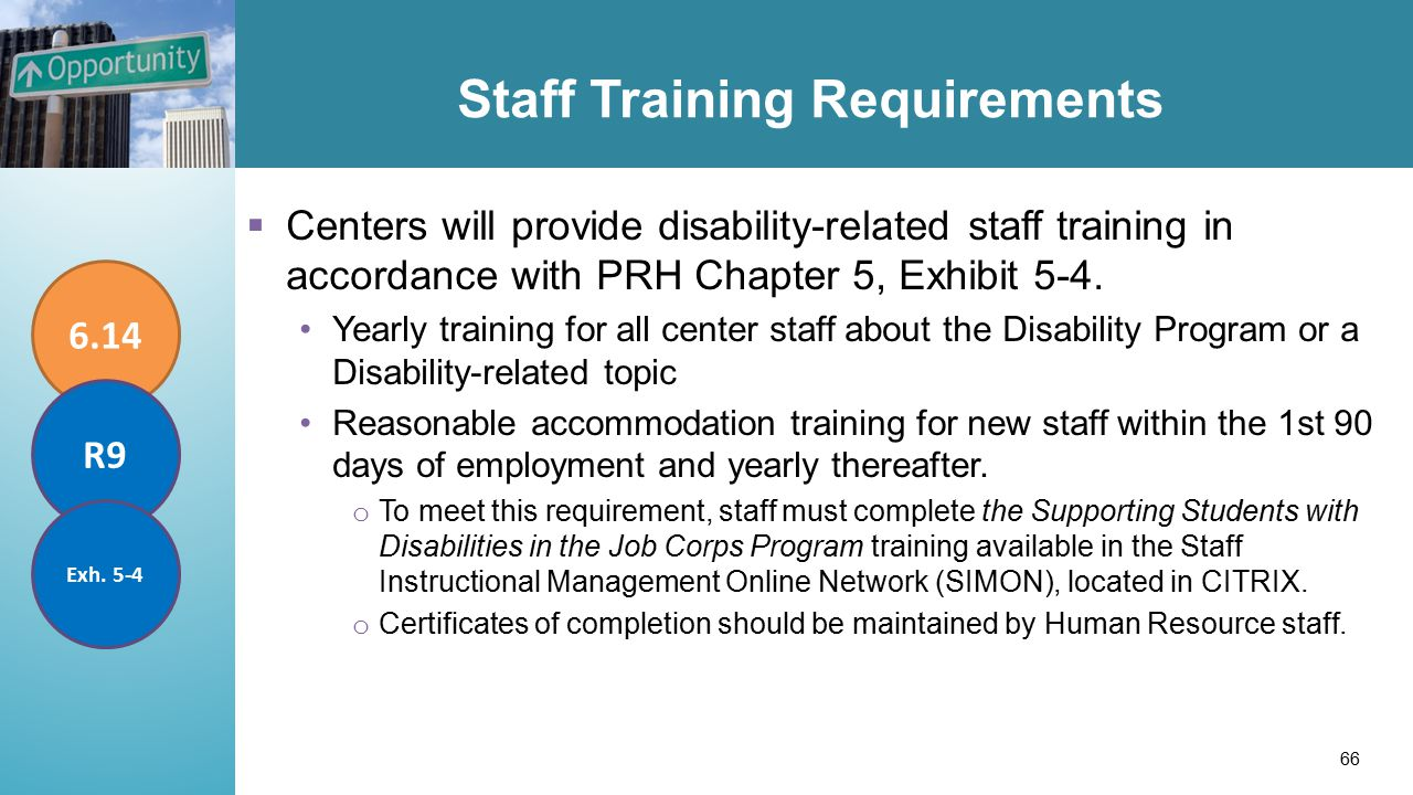 Staff Training Requirements  Centers will provide disability-related staff training in accordance with PRH Chapter 5, Exhibit 5-4.