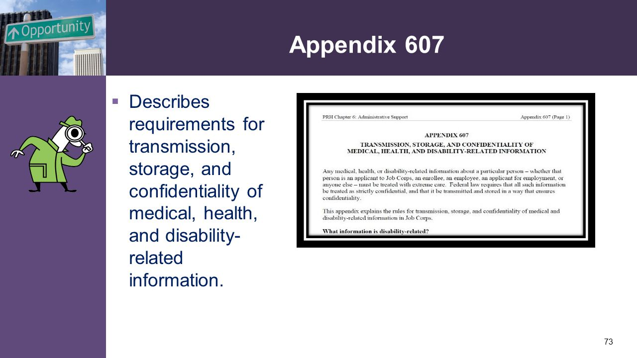Appendix 607  Describes requirements for transmission, storage, and confidentiality of medical, health, and disability- related information.