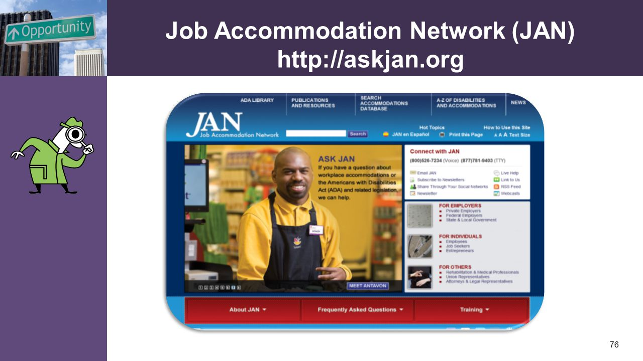 Job Accommodation Network (JAN) http://askjan.org 76