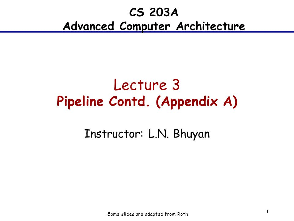 1 Lecture 3 Pipeline Contd. (Appendix A) Instructor: L.N.