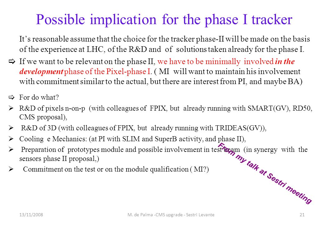 Possible implication for the phase I tracker It's reasonable assume that the choice for the tracker phase-II will be made on the basis of the experience at LHC, of the R&D and of solutions taken already for the phase I.