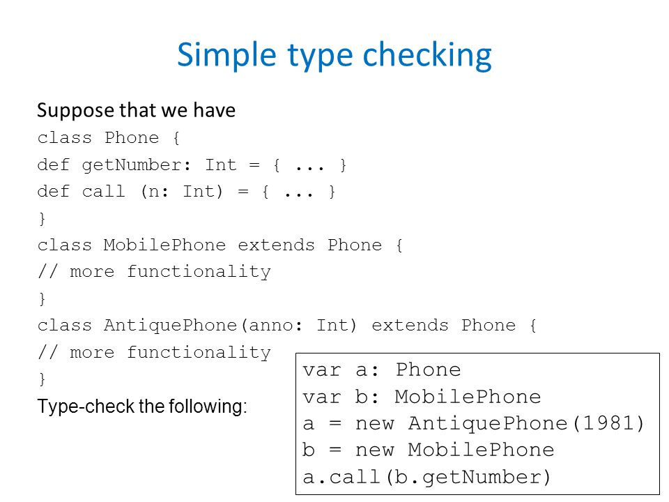 Simple type checking Suppose that we have class Phone { def getNumber: Int = {...