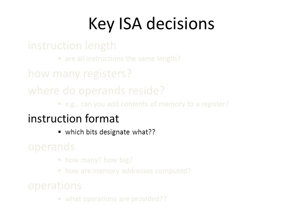Key ISA decisions instruction length  are all instructions the same length.