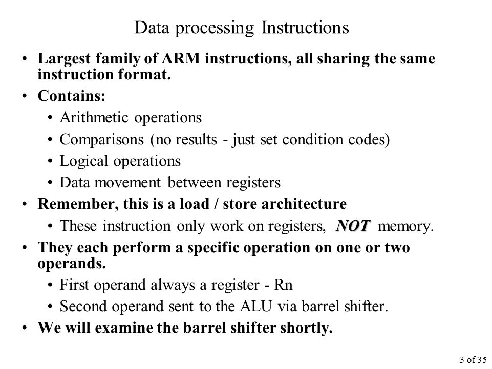 3 of 35 Data processing Instructions Largest family of ARM instructions, all sharing the same instruction format.