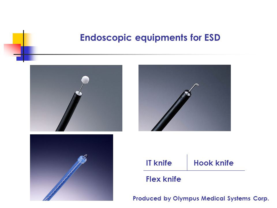 Endoscopic equipments for ESD IT knifeHook knife Flex knife Produced by Olympus Medical Systems Corp.