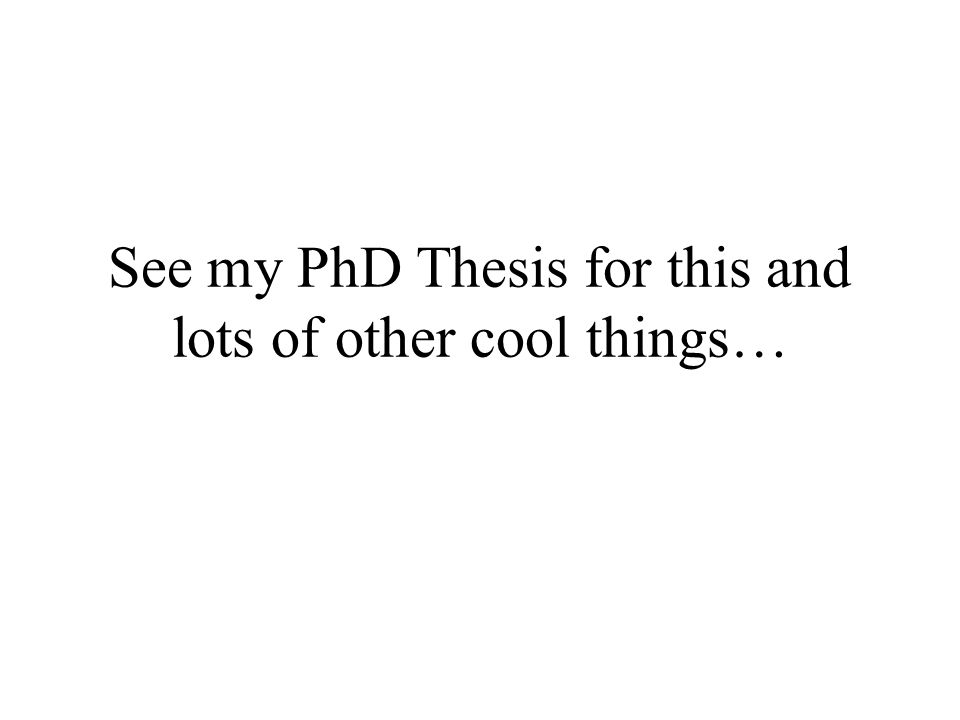 See my PhD Thesis for this and lots of other cool things…