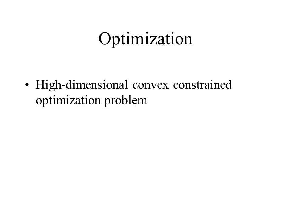 Optimization High-dimensional convex constrained optimization problem