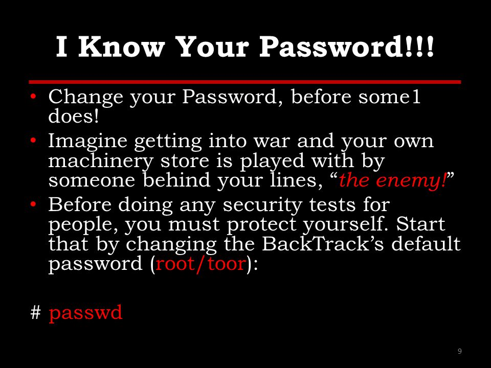 I Know Your Password!!. Change your Password, before some1 does.