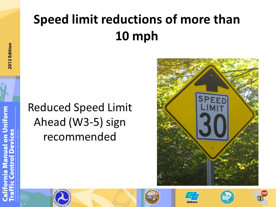 Speed limit reductions of more than 10 mph Reduced Speed Limit Ahead (W3-5) sign recommended