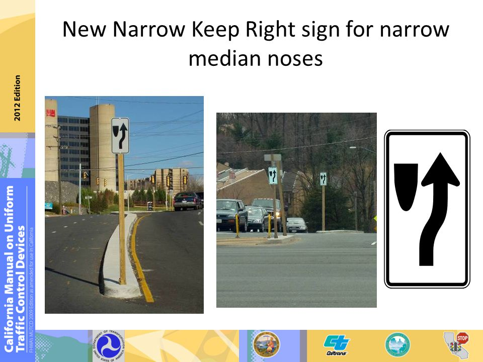 New Narrow Keep Right sign for narrow median noses