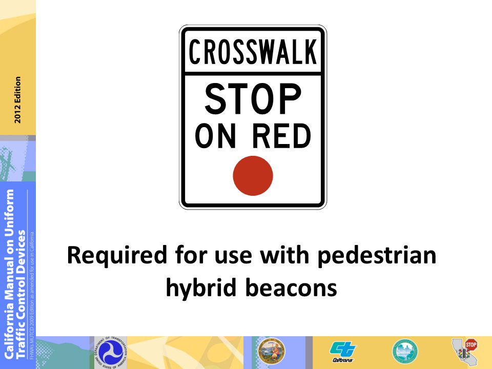Required for use with pedestrian hybrid beacons