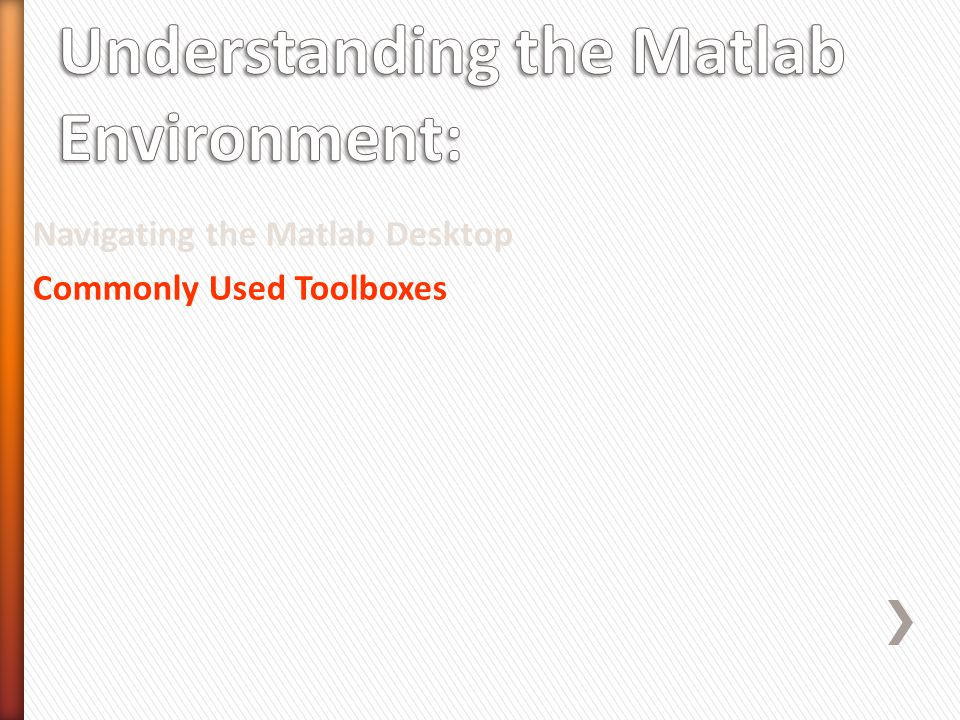 Navigating the Matlab Desktop Commonly Used Toolboxes