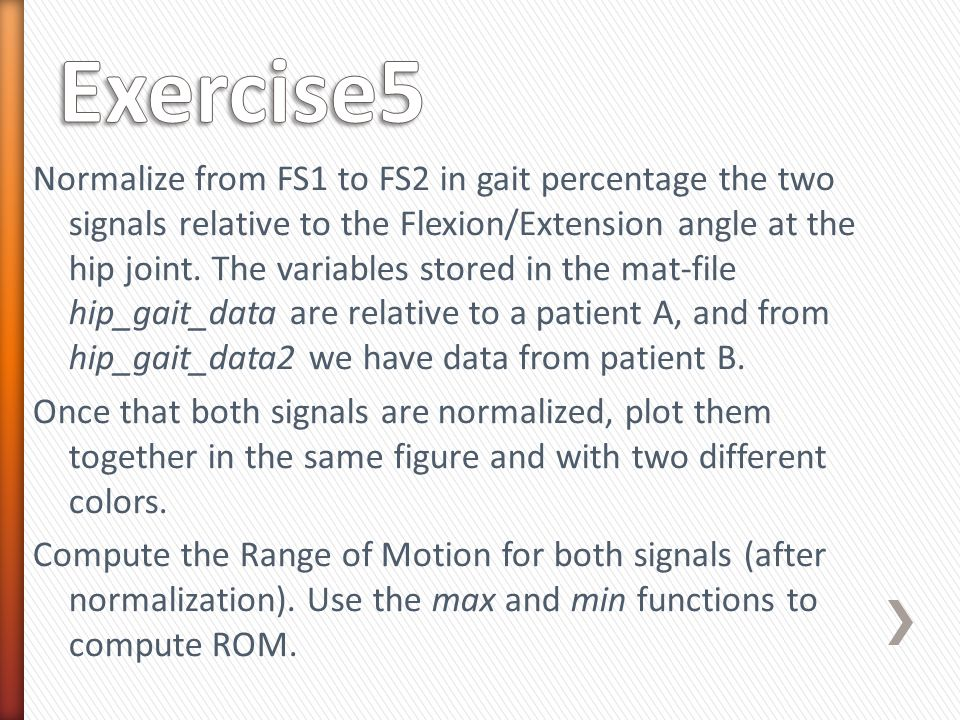 Normalize from FS1 to FS2 in gait percentage the two signals relative to the Flexion/Extension angle at the hip joint.