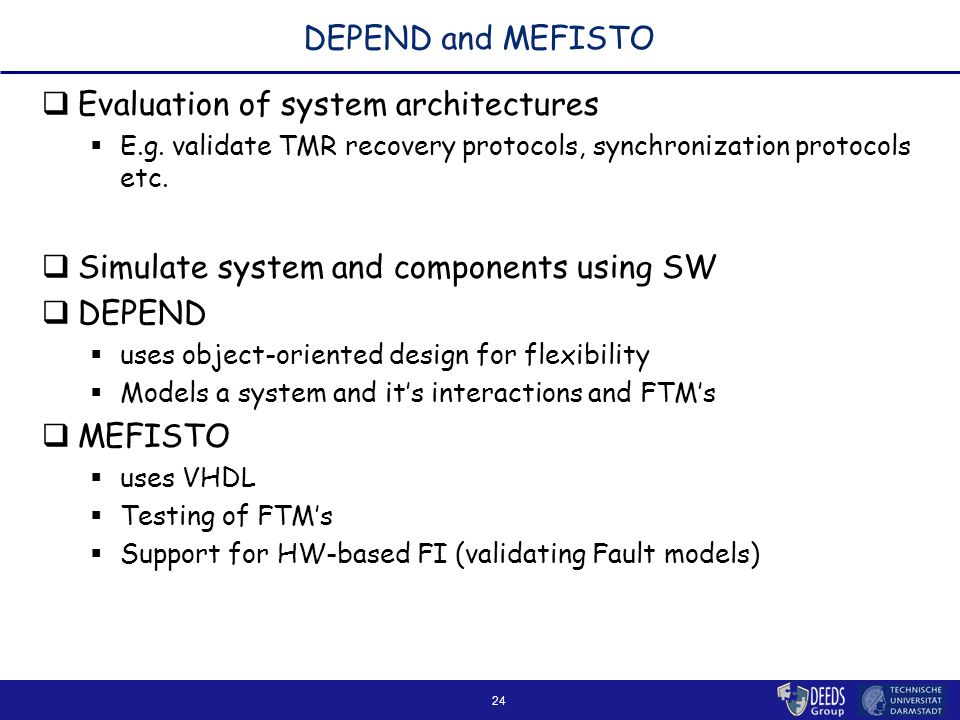 24 DEPEND and MEFISTO  Evaluation of system architectures  E.g.